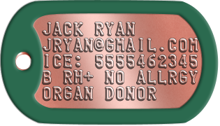 Organ Donor Dogtags JACK RYAN JRYAN@GMAIL.COM ICE: 5555462345 B RH+ NO ALLRGY ORGAN DONOR