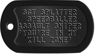 Paintball Commando Dog Tags  SGT SPLATTER   SPEEDBALLER ASSAULT SNIPER 'YOU'RE IN MY   KILL ZONE'