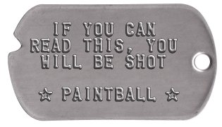 Paintball Warrior Dog Tags   IF YOU CAN READ THIS, YOU  WILL BE SHOT   ★ PAINTBALL ★
