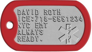 Paramedic Dog Tags DAVID ROTH ICE:718-5551234 NYC EMT ALWAYS READY.