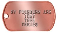 Pronoun Dogtags Social Justice Warrior Dog Tags -  MY PRONOUNS ARE THEY THEM THEIRS