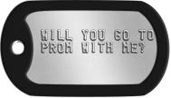 Proposal Dog Tags -  WILL YOU GO T0 PROM WITH ME?