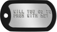 Proposal Dogtags -  WILL YOU GO T0 PROM WITH ME?