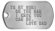 Proud of My Son Dog Tags - TO MY SON: BE THE MAN I KNOW YOU CAN BE. LOVE DAD