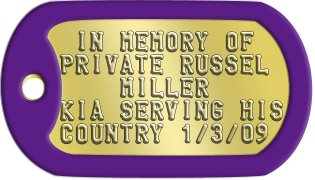 Purple Heart Dog Tags  IN MEMORY OF PRIVATE RUSSEL     MILLER KIA SERVING HIS COUNTRY 1/3/09