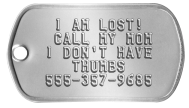 Runaway Dog Tag - I AM LOST! CALL MY MOM I DON'T HAVE THUMBS 555-357-9685