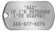 Runaway Dog Tag - 'MAX' IF I'M OUTDOORS I'VE SCAPED!  555-877-8578