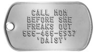 Runaway Dog Tag - CALL MOM BEFORE SHE FREAKS OUT 555-485-5937 'DAISY'