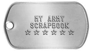 Scrapbook Dog Tags      MY ARMY    SCRAPBOOK   ★ ★ ★ ★ ★ ★