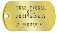 Spouse Dogtags - TRADITIONAL 8TH ANNIVERSARY  ♥ BRONZE ♥