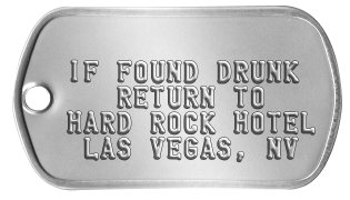 Stag Night Dog Tags    IF FOUND DRUNK    RETURN TO HARD ROCK HOTEL  LAS VEGAS, NV