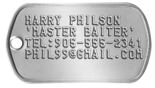 Tackle Box Dog Tags HARRY PHILSON 'MASTER BAITER' TEL:905-555-2341 PHIL99@GMAIL.COM