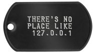 There's no place like 127.0.0.1 Geek Dog Tags -  THERE'S NO PLACE LIKE 127.0.0.1