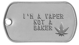 Vaping Dog Tags    I'M A VAPER      NOT A      BAKER