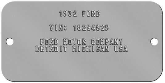 Vehicle Tags          1932 FORD         VIN: 18254829       FORD MOTOR COMPANY