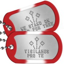 We stand on guard for thee US Army Style Canadian Dogtags - ♣ ♣ I ♣ \I/ VIGILAMUS PRO TE