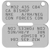 with flipped text on bottom half Canada Forces Dogtags - M32 435 C84 CA BISHOP NRE   A/RH/NEG CDN FORCES CDN M32 435 C84 CA BISHOP NRE   A/RH/NEG CDN FORCES CDN