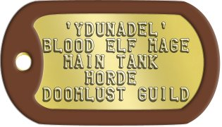 Fantasy Gamer Dog Tags   'YDUNADEL'  BLOOD ELF MAGE   MAIN TANK     HORDE DOOMLUST GUILD