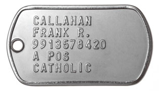 Army Dog Tags CALLAHAN FRANK R. 9913578420 A POS CATHOLIC