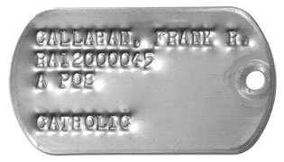 Army Dog Tags 1967-1968 (Vietnam War Era) CALLAHAN, FRANK R. RA12000045 A POS  CATHOLIC